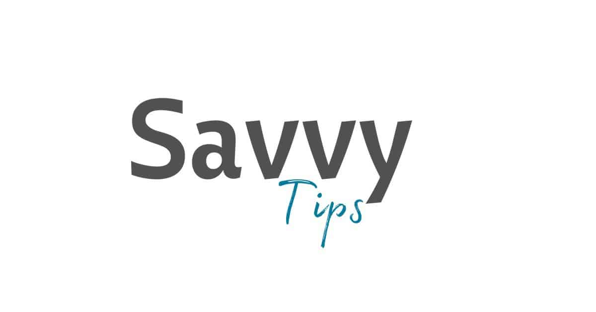 Savvy tips for cooking, organizing and cleaning