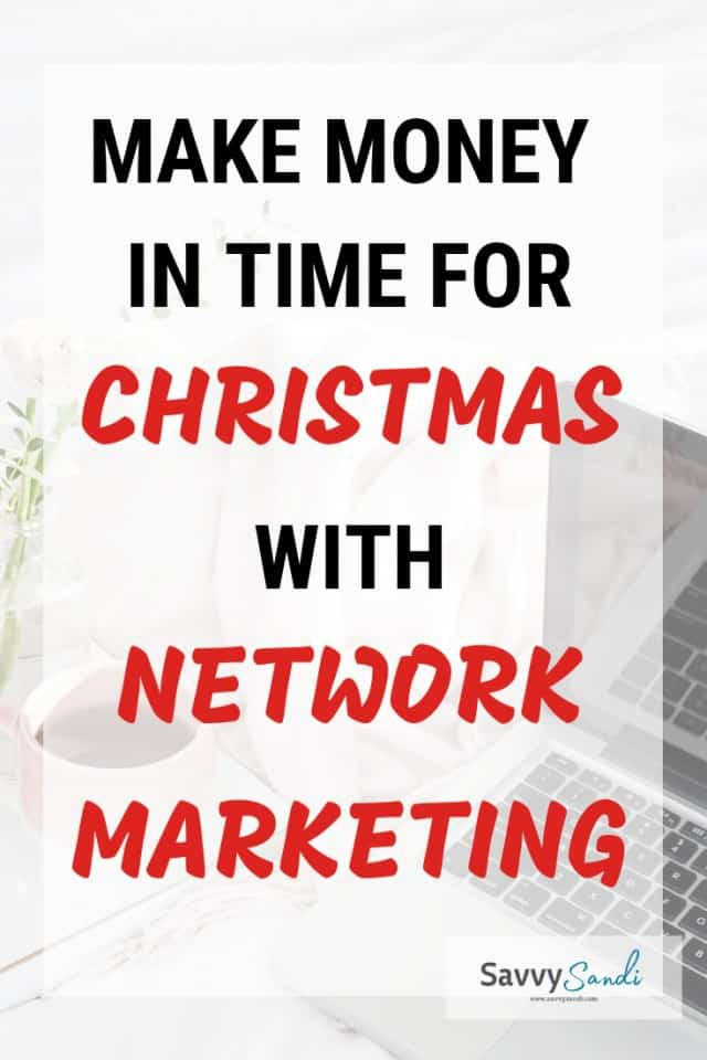 Make Money in Time for Christmas with Network Marketing