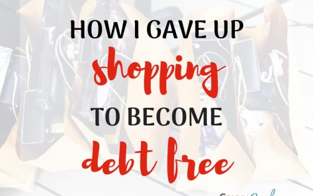 How I Gave Up Shopping to Become Debt Free
