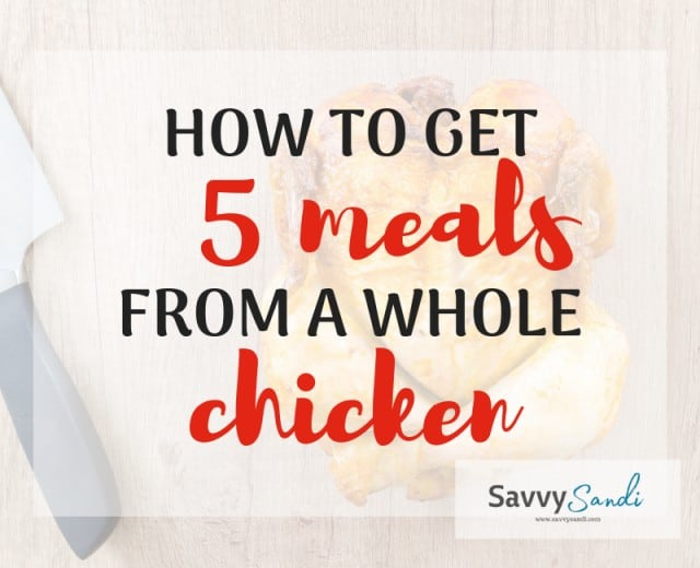 How to Get Five Meals From a Whole Chicken