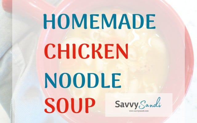 Homemade Chicken Noodle Soup the Easy Way.